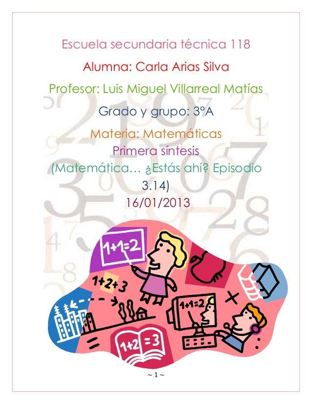 Escuela secundaria técnica 118      Alumna: Carla Arias SilvaProfesor: Luis Miguel Villarreal Matías        Grado y grupo:...