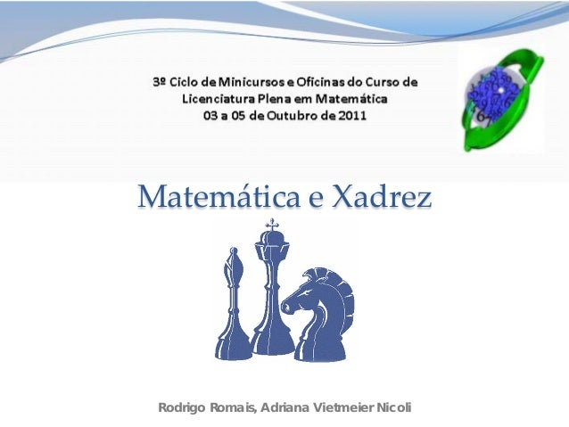 Matemática e Xadrez Rodrigo Romais, Adriana Vietmeier Nicoli