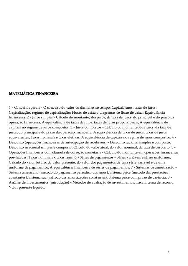 MATEMÁTICA FINANCEIRA  1 - Conceitos gerais - O conceito do valor do dinheiro no tempo; Capital, juros, taxas de juros; Ca...