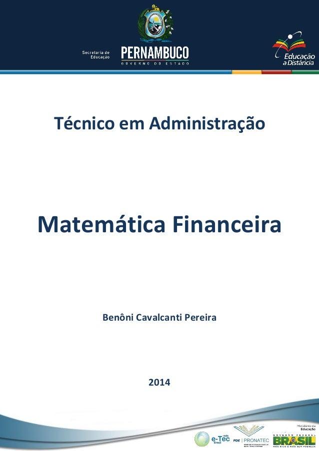 Técnico em Administração  Matemática Financeira  Benôni Cavalcanti Pereira  2014