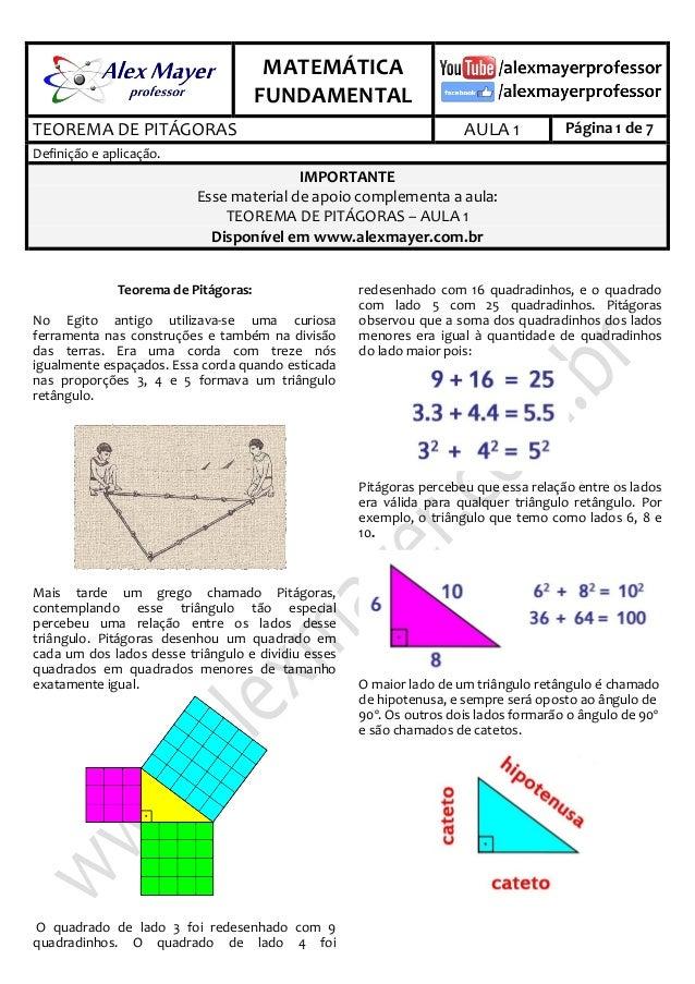 . MATEMÁTICA FUNDAMENTAL . TEOREMA DE PITÁGORAS AULA 1 Página 1 de 7 Definição e aplicação. IMPORTANTE Esse material de ap...