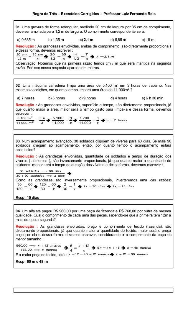Regra de Três – Exercícios Corrigidos – Professor Luiz Fernando Reis 01. Uma gravura de forma retangular, medindo 20 cm de...