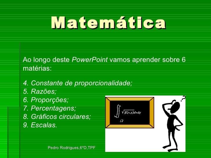 <ul><li>Ao longo deste  PowerPoint  vamos aprender sobre 6  </li></ul><ul><li>matérias: </li></ul><ul><li>Constante de pro...