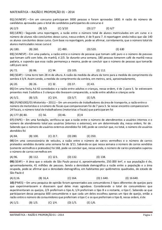 MATEMÁTICA – RAZÃO E PROPORÇÃO 01 – 2014 Página 1 MATEMÁTICA – RAZÃO E PROPORÇÃO 01 – 2014 01) (VUNESP) – Em um concurso p...