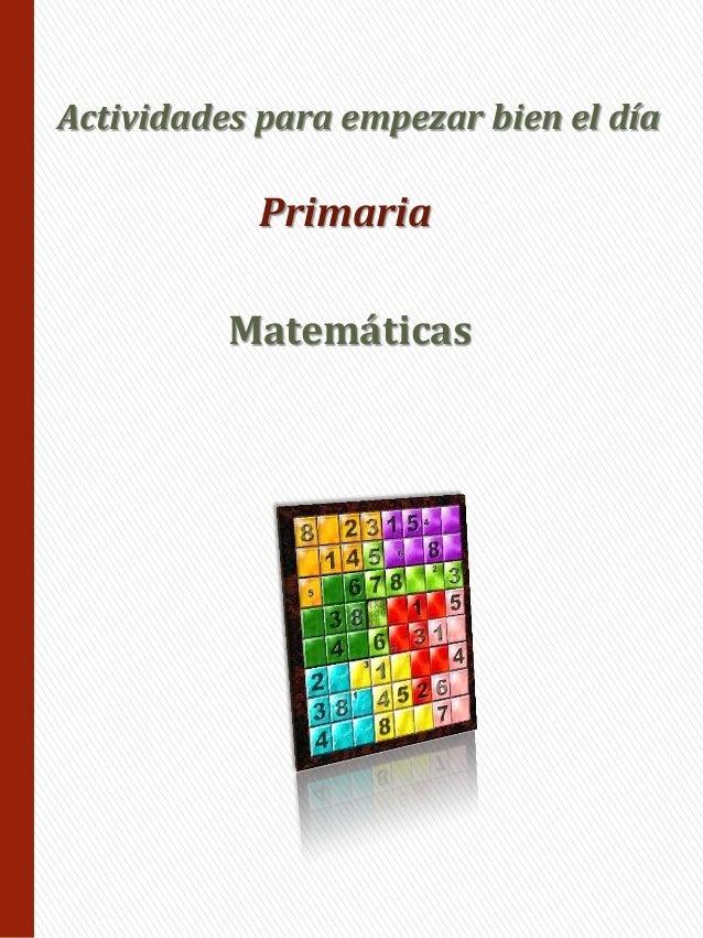 Matemáticas Actividades para empezar bien el día Primaria