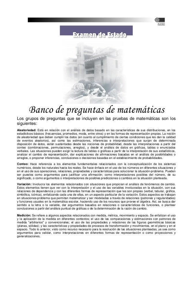 Banco de preguntas de matemáticas Los grupos de preguntas que se incluyen en las pruebas de matemáticas son los siguientes...