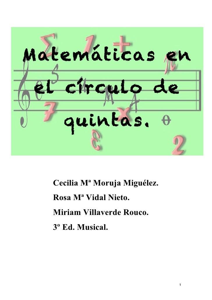 Matemáticas en        el círculo de           quintas.                                      Cecilia Mª Moruja Miguélez. ...