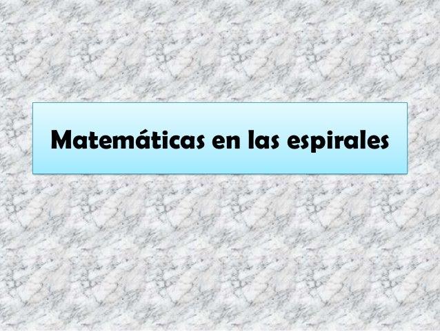 Matemáticas en las espirales