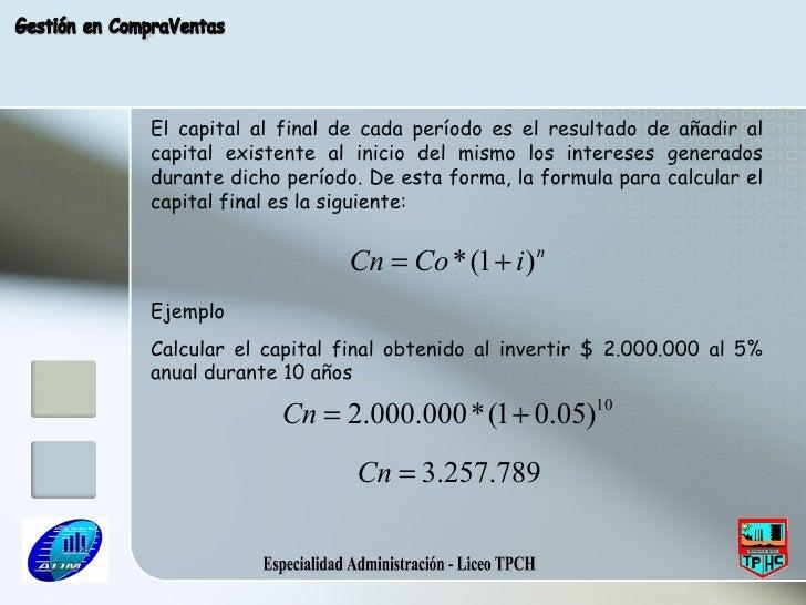Especialidad Administración - Liceo TPCH Gestión en CompraVentas El capital al final de cada período es el resultado de añ...