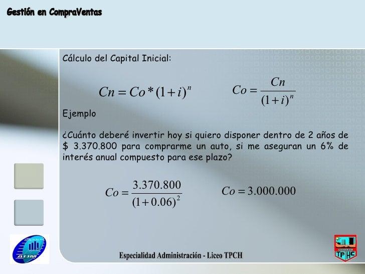 Especialidad Administración - Liceo TPCH Gestión en CompraVentas Cálculo del Capital Inicial: Ejemplo ¿Cuánto deberé inver...