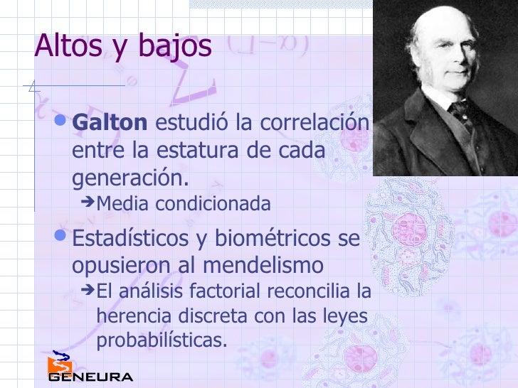 Altos y bajos <ul><li>Galton  estudió la correlación entre la estatura de cada generación. </li></ul><ul><ul><li>Media con...