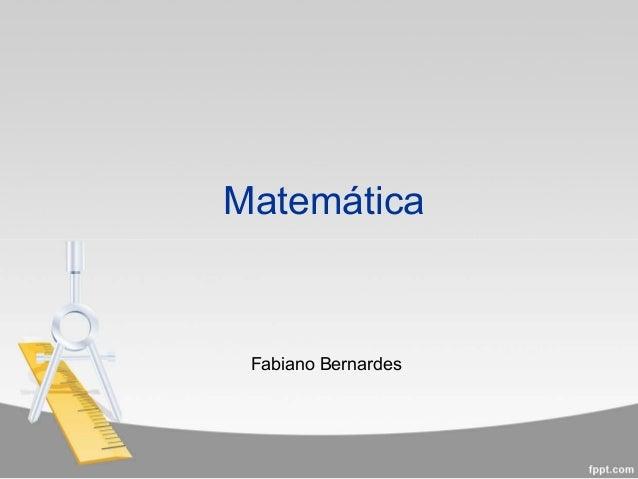 Matemática Fabiano Bernardes