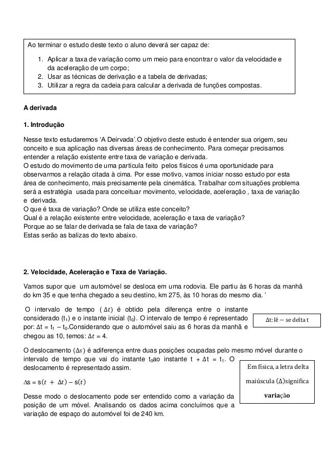 Ao terminar o estudo deste texto o aluno deverá ser capaz de:     1. Aplicar a taxa de variação como um meio para encontra...