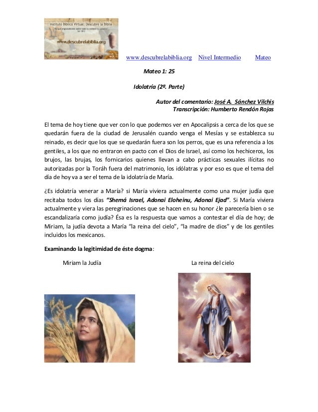 www.descubrelabiblia.org Nivel Intermedio Mateo Mateo 1: 25 Idolatría (2ª. Parte) Autor del comentario: José A. Sánchez Vi...
