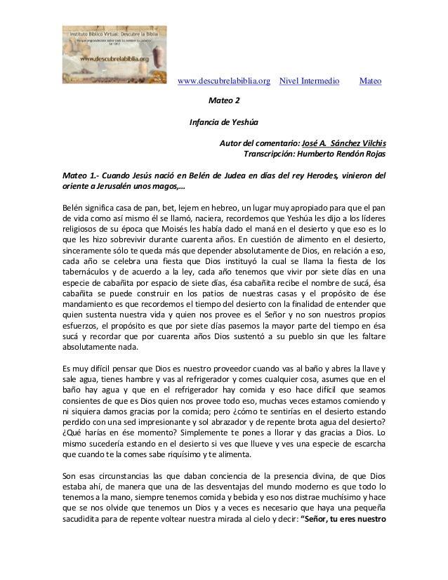 www.descubrelabiblia.org Nivel Intermedio Mateo Mateo 2 Infancia de Yeshúa Autor del comentario: José A. Sánchez Vilchis T...