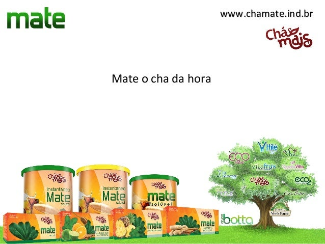 www.chamate.ind.brMate o cha da hora