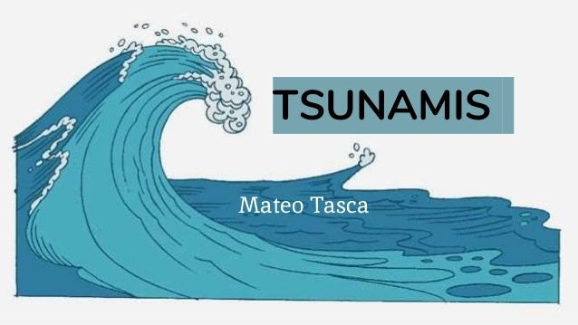 TSUNAMIS Mateo Tasca