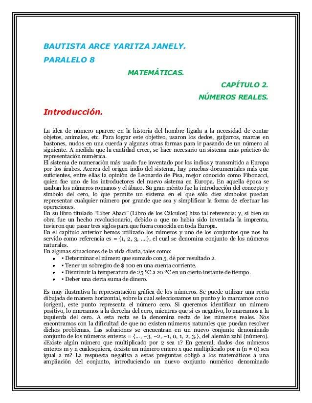 BAUTISTA ARCE YARITZA JANELY. PARALELO 8 MATEMÁTICAS. CAPÍTULO 2. NÚMEROS REALES. Introducción. La idea de número aparece ...