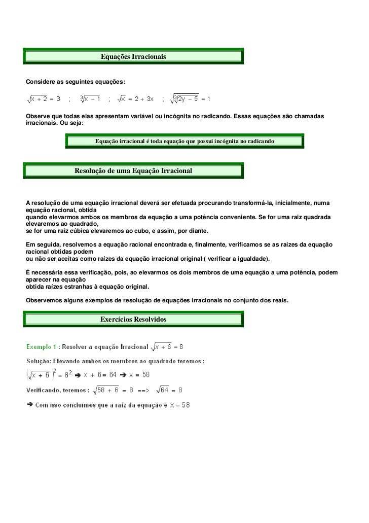 Equações IrracionaisConsidere as seguintes equações:Observe que todas elas apresentam variável ou incógnita no radicando. ...