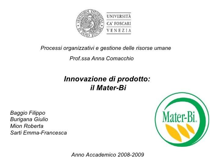Processi organizzativi e gestione delle risorse umane Prof.ssa Anna Comacchio Anno Accademico 2008-2009 Innovazione di pro...