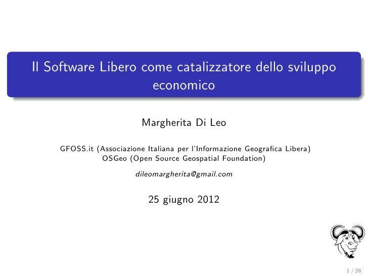 Il Software Libero come catalizzatore dello sviluppo                     economico                          Margherita Di ...