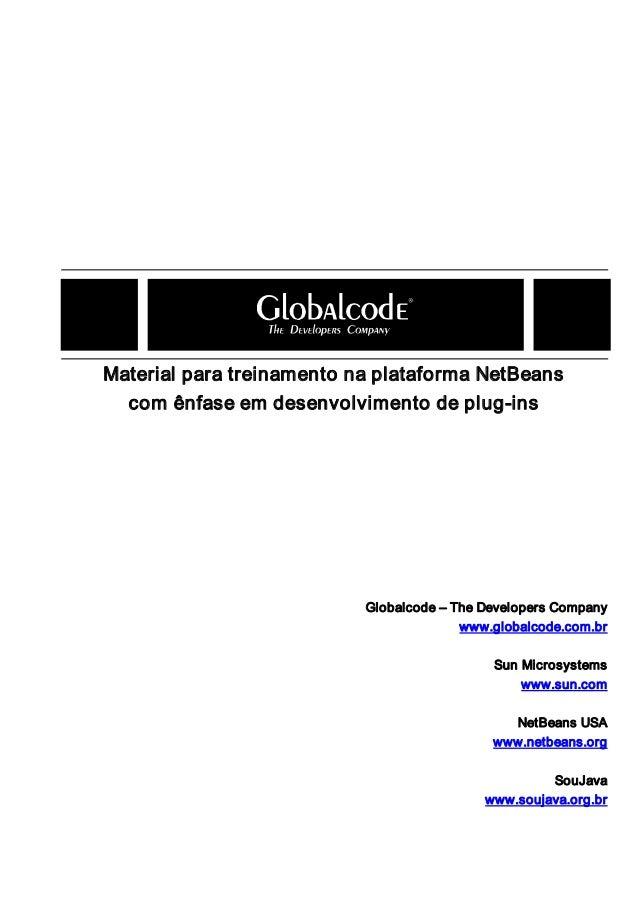 MaterialparatreinamentonaplataformaNetBeans comênfaseemdesenvolvimentodeplugins  Globalcode–TheDevelopers...