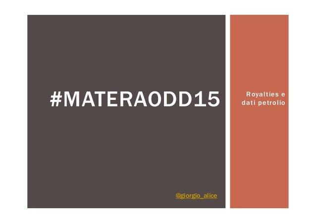 Royalties e dati petrolio#MATERAODD15 @giorgio_alice