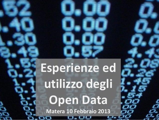 Esperienze ed utilizzo degli  Open Data Matera 10 Febbraio 2013