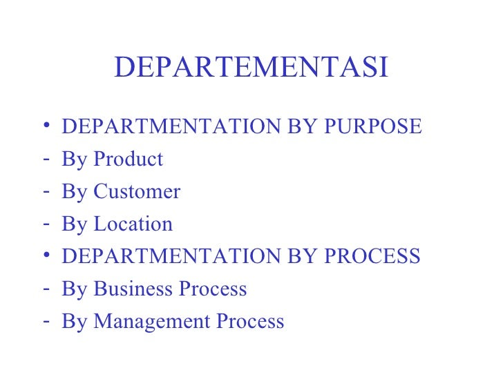departmentation by location Departmentation may be done on the basis of product, function, territory,  this  method is suitable for evaluation of business in terms of location, a chief looking .