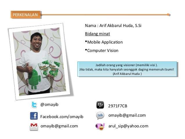 PERKENALAN PERKENALAN                                    Nama : Arif Akbarul Huda, S.Si                                   ...