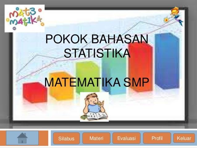 POKOK BAHASAN STATISTIKA MATEMATIKA SMP Silabus Materi Evaluasi Profil Keluar