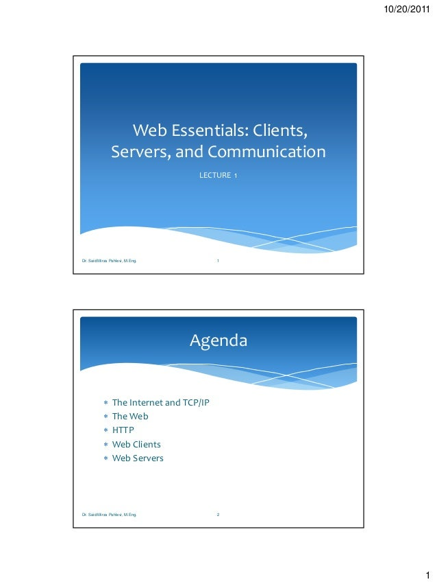 10/20/2011                  Web Essentials: Clients,               Servers, and Communication                             ...