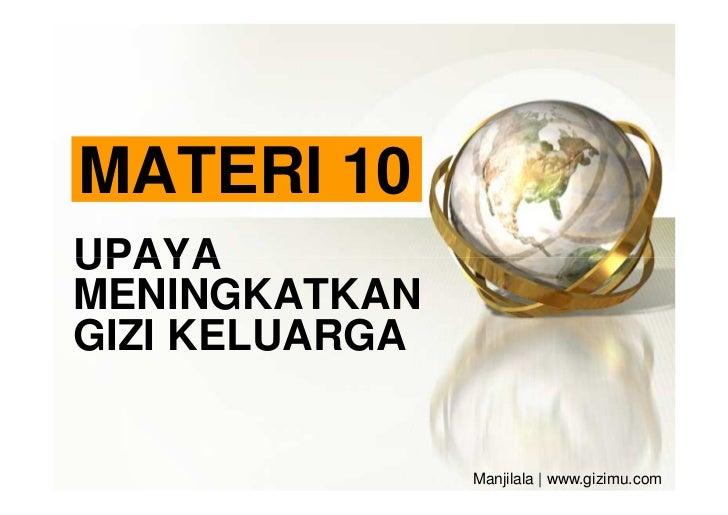 MATERI 10UPAYAMENINGKATKANGIZI KELUARGA                Manjilala | www.gizimu.com