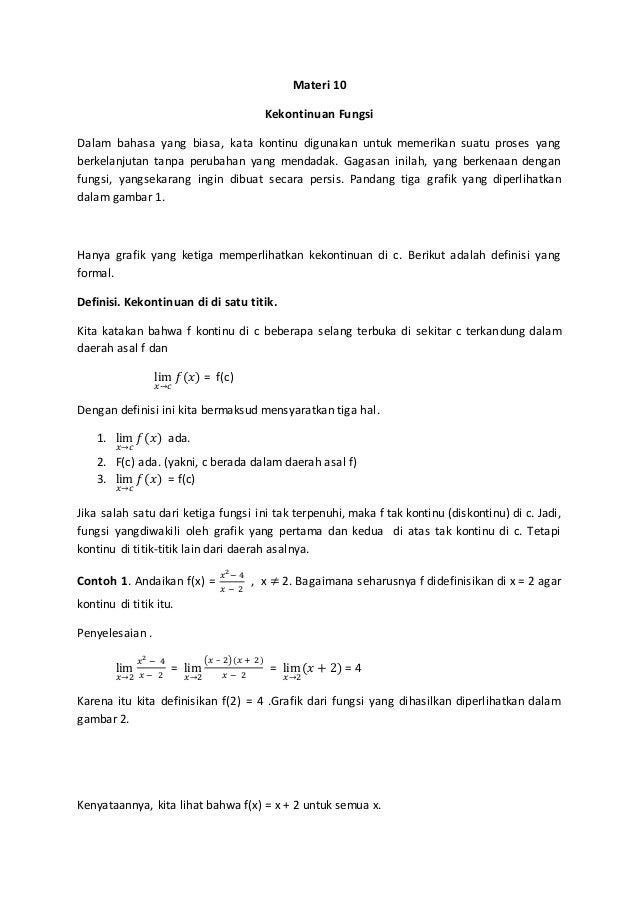 Materi 10 Kekontinuan Fungsi Dalam bahasa yang biasa, kata kontinu digunakan untuk memerikan suatu proses yang berkelanjut...