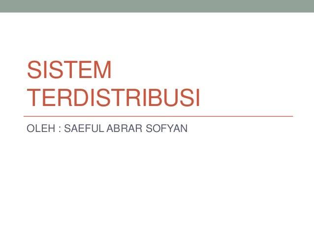 SISTEMTERDISTRIBUSIOLEH : SAEFUL ABRAR SOFYAN