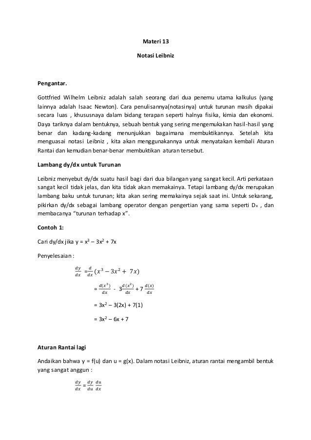 Materi 13 Notasi Leibniz Pengantar. Gottfried Wilhelm Leibniz adalah salah seorang dari dua penemu utama kalkulus (yang la...