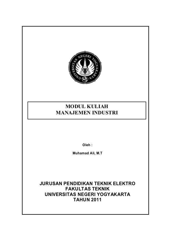 MODUL KULIAH     MANAJEMEN INDUSTRI                Oleh :           Muhamad Ali, M.TJURUSAN PENDIDIKAN TEKNIK ELEKTRO     ...