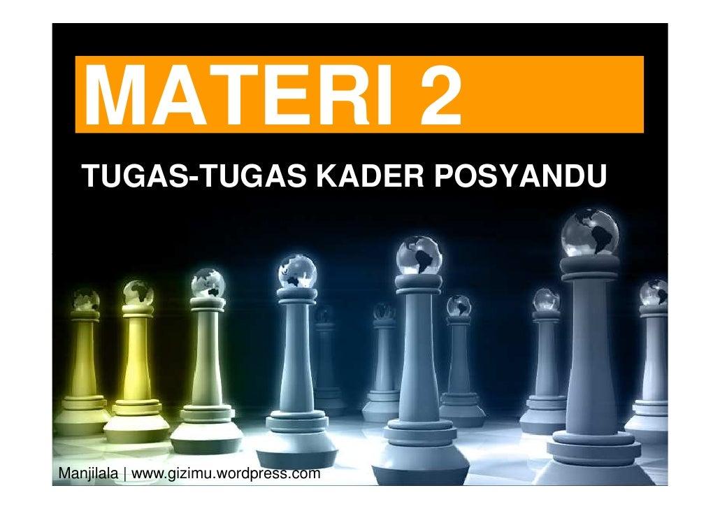 MATERI 2   TUGAS-TUGAS KADER POSYANDUManjilala | www.gizimu.wordpress.com