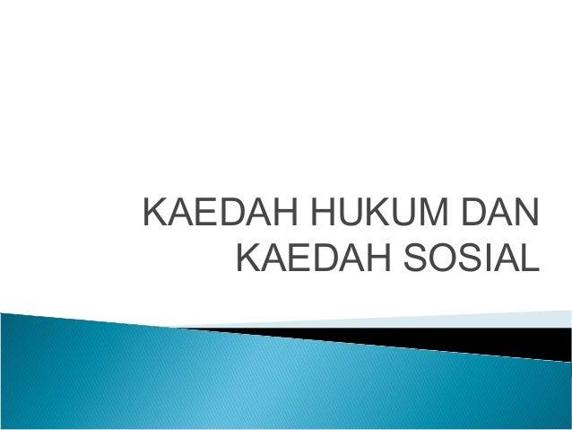 KAEDAH HUKUM DAN KAEDAH SOSIAL