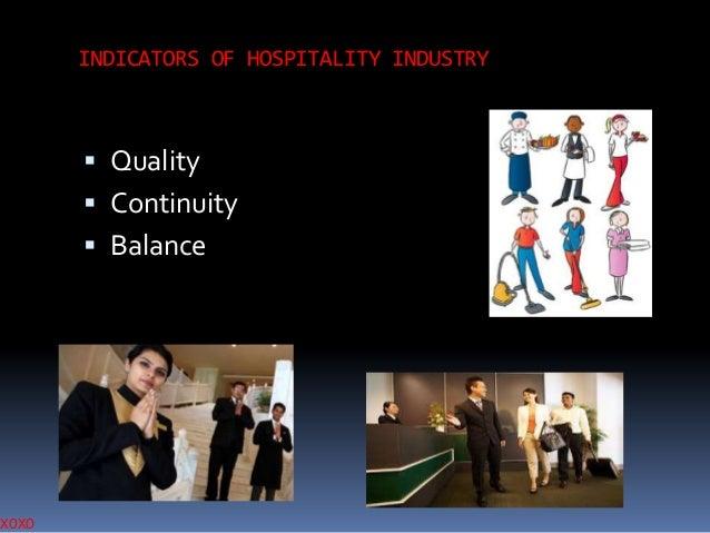 XOXO  INDICATORS OF HOSPITALITY INDUSTRY   Quality  Continuity   Balance