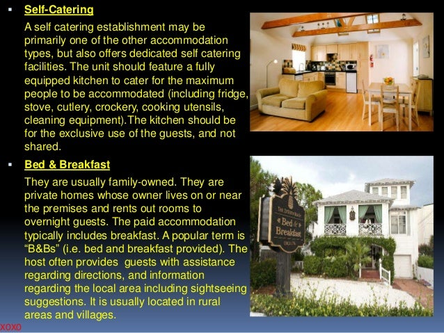   Self-Catering A self catering establishment may be primarily one of the other accommodation types, but also offers dedi...