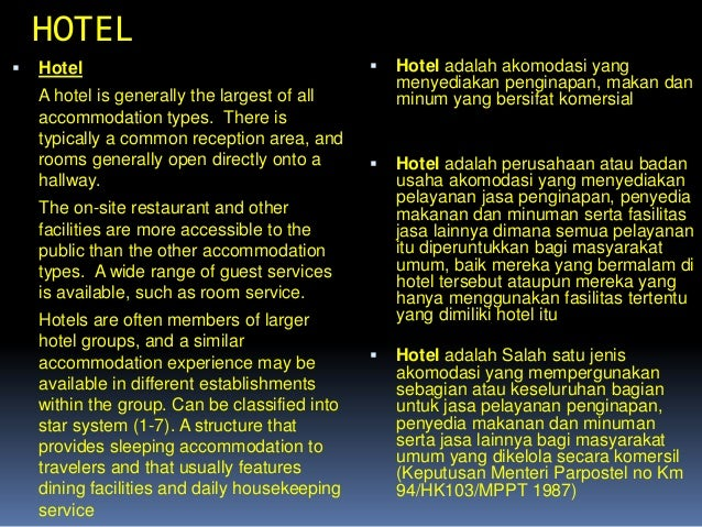 HOTEL   Hotel A hotel is generally the largest of all accommodation types. There is typically a common reception area, an...