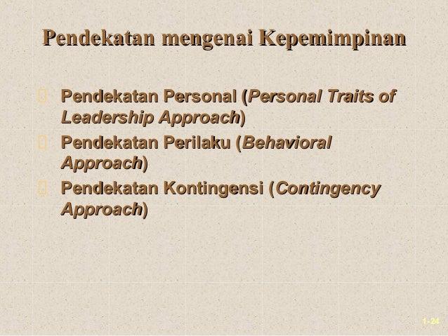 1-24Pendekatan mengenai KepemimpinanPendekatan mengenai KepemimpinanPendekatan Personal (Pendekatan Personal (Personal Tra...