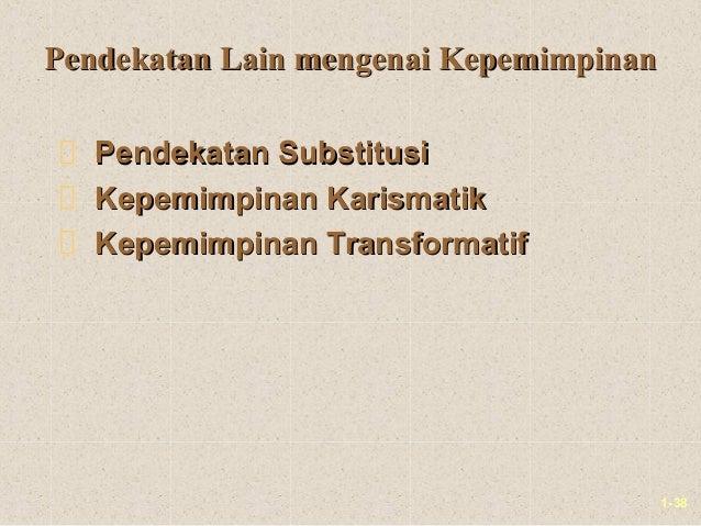 1-38Pendekatan Lain mengenai KepemimpinanPendekatan Lain mengenai KepemimpinanPendekatan SubstitusiPendekatan SubstitusiKe...