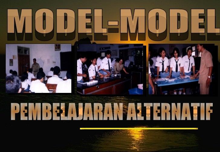 PEMBELAJARAN ALTERNATIF MODEL-MODEL