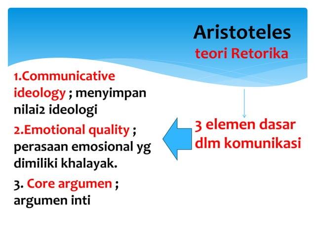 1.Communicative ideology ; menyimpan nilai2 ideologi 2.Emotional quality ; perasaan emosional yg dimiliki khalayak. 3. Cor...