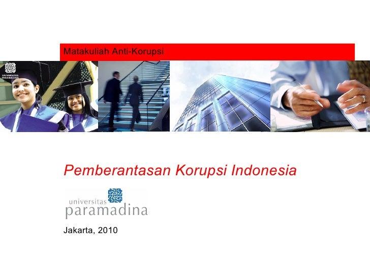 Matakuliah Anti-Korupsi Pemberantasan Korupsi Indonesia Jakarta, 2010