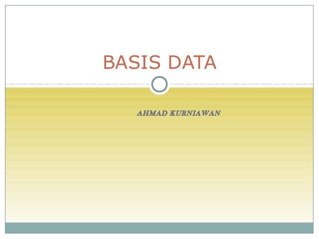 BASIS DATA   AHMAD KURNIAWAN