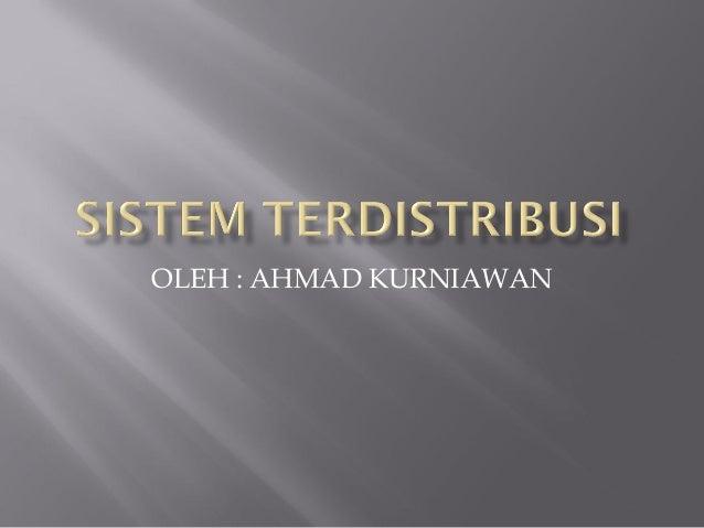 OLEH : AHMAD KURNIAWAN