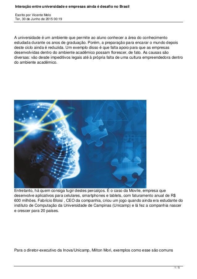 Interação entre universidade e empresas ainda é desafio no Brasil Escrito por Vicente Melo Ter, 30 de Junho de 2015 00:19 ...